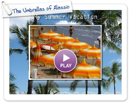 Click to play The Umbrellas of Alassio