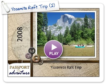 Click to play Yosemite Raft Trip