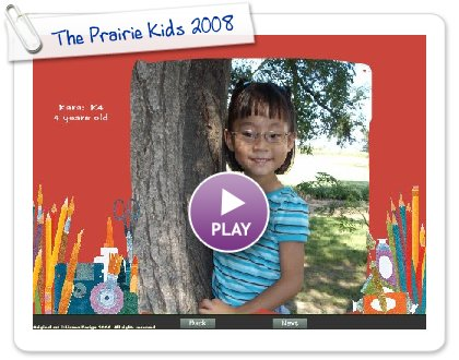 Click to play The Prairie Kids 2008