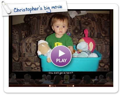 Click to play Christopher's big movie