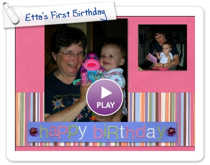 Click to play Etta's First Birthday