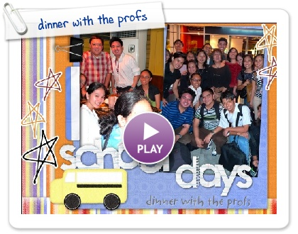 Click to play this Smilebox scrapbook: dinner with the profs
