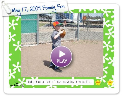 Click to play this Smilebox slideshow: May 17, 2009 Family Fun