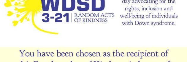 Random Acts of Kindness World Down Syndrome Day Campaign