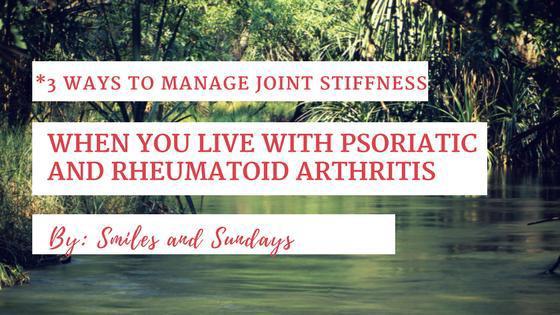 Managing Joint Stiffness: 3 Tips for Psoriatic and Rheumatoid Arthritis