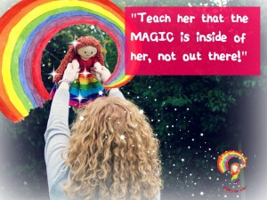 teach her that the magic is inside of her