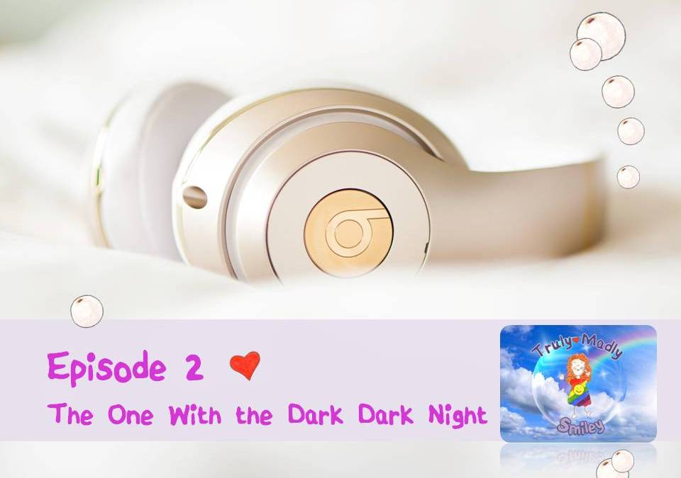 Episode 2 – The One With the Dark Dark Night