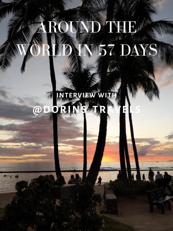 Around the World in 57 Days | INTERVIEW WITH @Dorins_travels