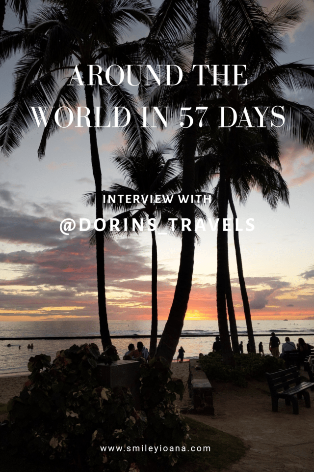 smileyioana.com | Around the World in 57 Days | INTERVIEW WITH @Dorins_travels