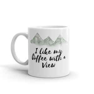 smileyioana.com | I Like My Coffee With a View- White Coffee / Tea Mug