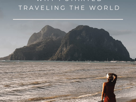 10 Reasons why I started traveling the world