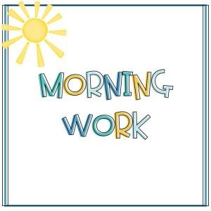 Morning Work
