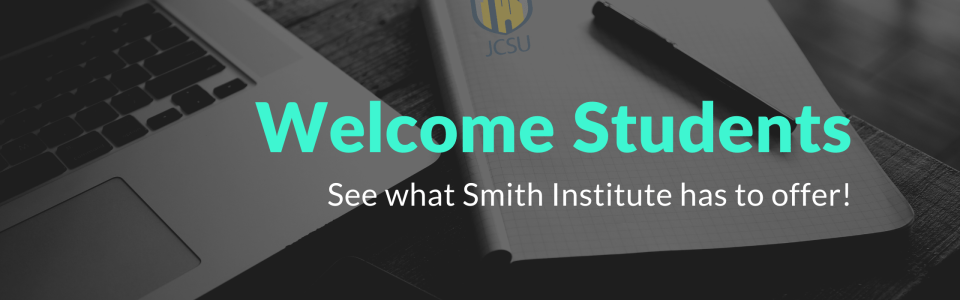 Welcome Students! See what Smith Institute has to offer. Image: Smith Institute logo with a laptop and pen with notebook.