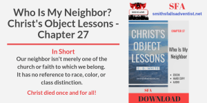 Illustration-Who Is My Neighbor-Christ's Object Lessons, Chapter 27-text-logo