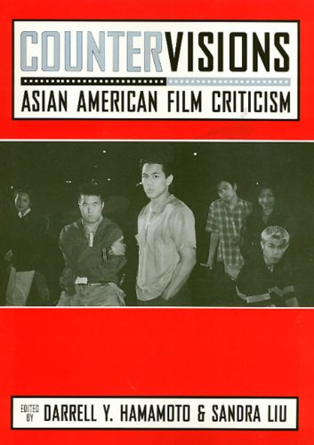 Countervisions Asian American Film Criticism Edited By Darrell Y Hamamoto And Sandra Liu In Push For Naata Bookdragon