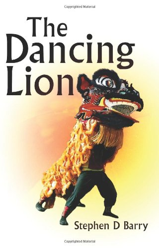 The Dancing Lion By Stephen D Barry In Asianweek