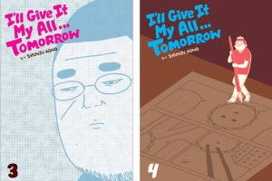 I'll Give It My All … Tomorrow (vols. 3-4) by Shunju Aono, English adaptation by Akemi Wegmüller
