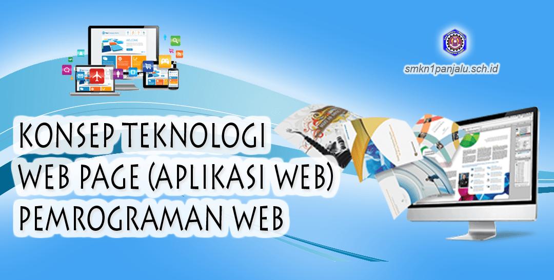 KONSEP TEKNOLOGI WEB PAGE (APLIKASI WEB) PEMROGRAMAN WEB