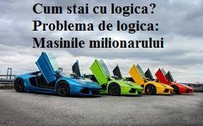 Cum stai cu logica? Problema de logica: Masinile milionarului