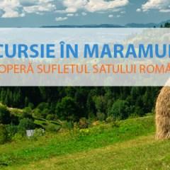 Excursie in Maramures – Descopera Sufletul Satului Romanesc cu Olimpia Travel