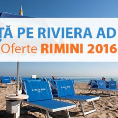 Vacanta pe Riviera Adriatica – Oferte Rimini 2016 prin Olimpia Travel