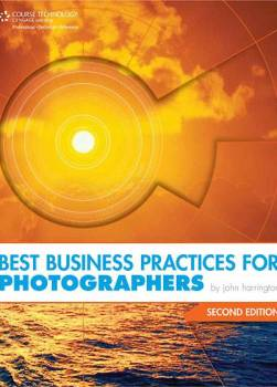 Best Business Practices for Photographers by John Harrington.