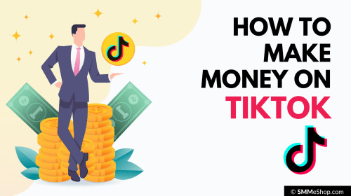 How To Make Money On TikTok?
