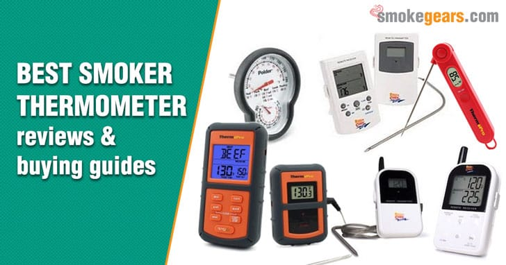Best Smoker Thermometer Reviews 2019 Buying Guide