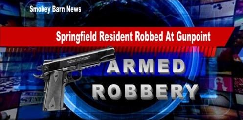 Springfield Man Robbed At Gunpoint Friday Night
