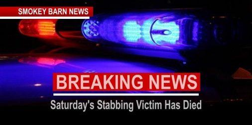 Saturday's Stabbing Victim Has Died
