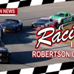 Racing In Robertson County Returns March 23rd With Big Changes To Speedway