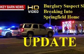 Sunday's Shooting Victim Was Burglar Springfield Police Say