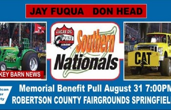 Fuqua/Head Memorial Pull & PPL Southern Nationals Set For: (AUG 31)