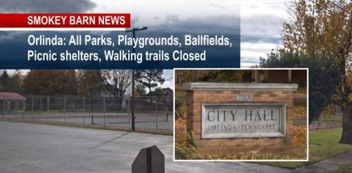 Orlinda Reminds Public: Parks, Ballfields, Picnic Shelters, Trails CLOSED