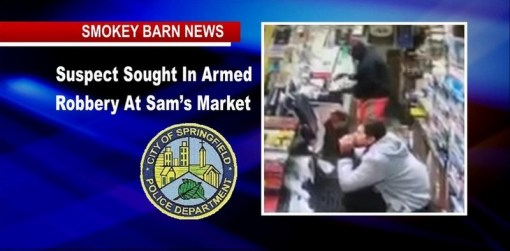 Springfield Market Robbed At Gunpoint, Suspect On The Run