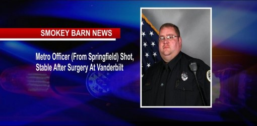 Metro Officer (From Springfield) Shot, Stable After Surgery At Vanderbilt