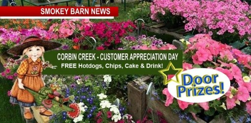 Fun, Food & Flowers @ Corbin Creek Customer Appreciation Day: - May 8 (Mothers Day Weekend)