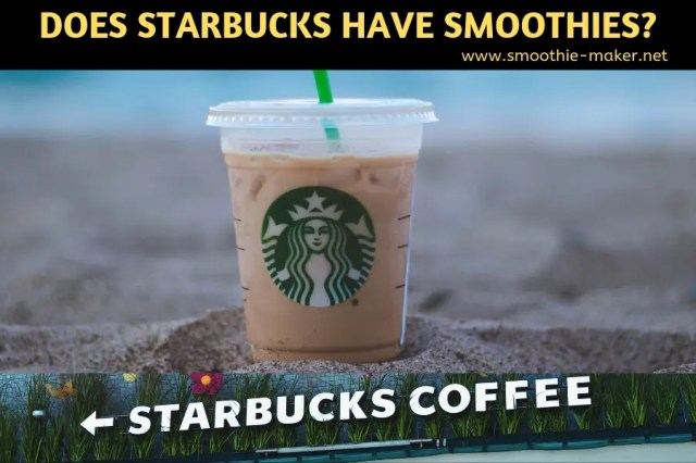 does starbucks have smoothies