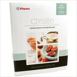 The official recipe book for vitamix blenders