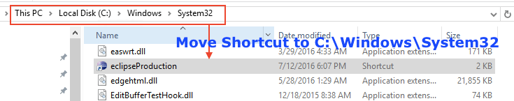Move shortcut to C:\Windows\System32 folder