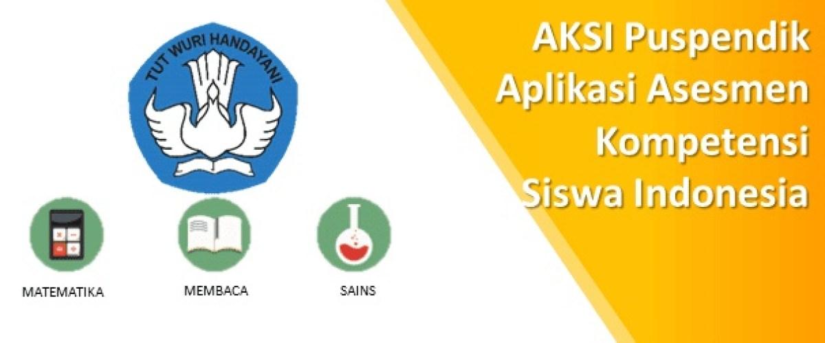AKSI Puspendik Aplikasi Asesmen Kompetensi Siswa Indonesia