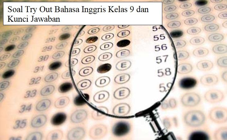 Soal Try Out Bahasa Inggris Kelas 9 dan Kunci Jawaban