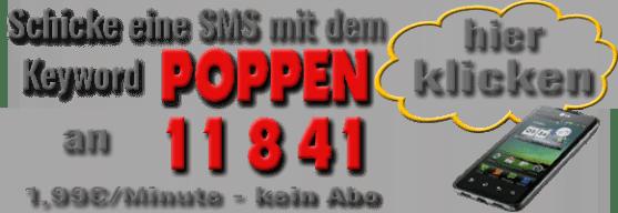 Sende eine SMS an 11841 mit dem Keyword POPPEN