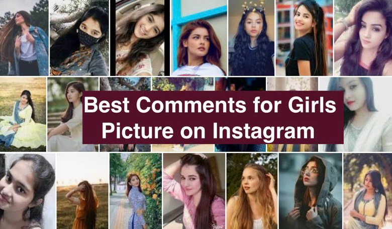 Best Comments for Girls Picture on Instagram in 2021