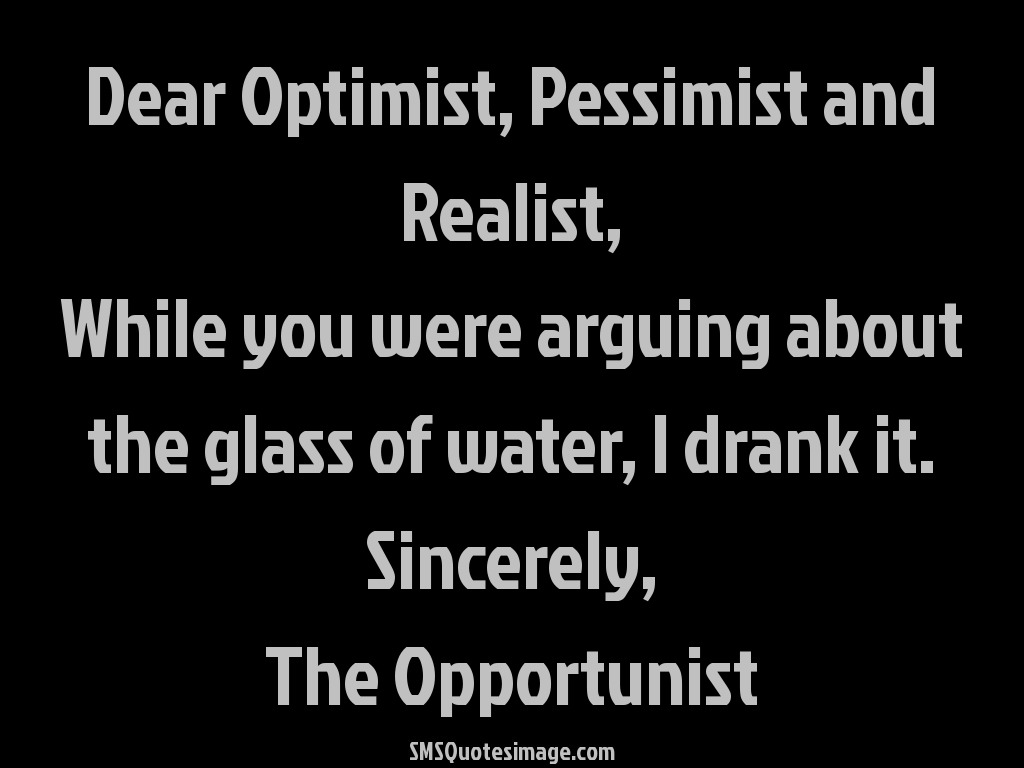 Quotes About Optimism Quote Optimism Pessimism Realism Picture