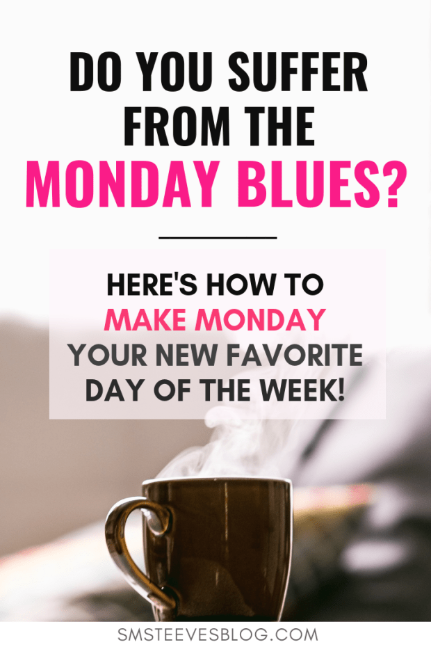 Turn those Monday-Blues around and learn how to make MONDAY your favorite day of the week! Tips on how to start your week off in a positive way! #motivational #inspiration #morning
