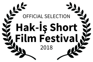 OFFICIAL SELECTION - Hak- Is Short Film Festival - 2018