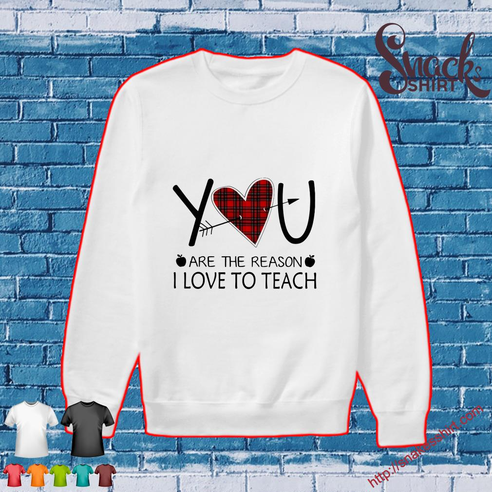 Download Heart You Are The Reason I Love To Teach Shirt, hoodie ...