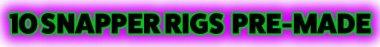 10 snapper rigs,snapper rigs,snapper snatcher,flasher rig,buy snapper rigs