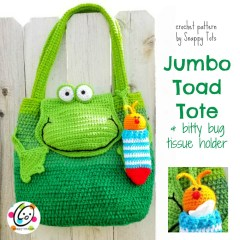 Pattern: Jumbo Toad Tote and Bitty Bug Bag